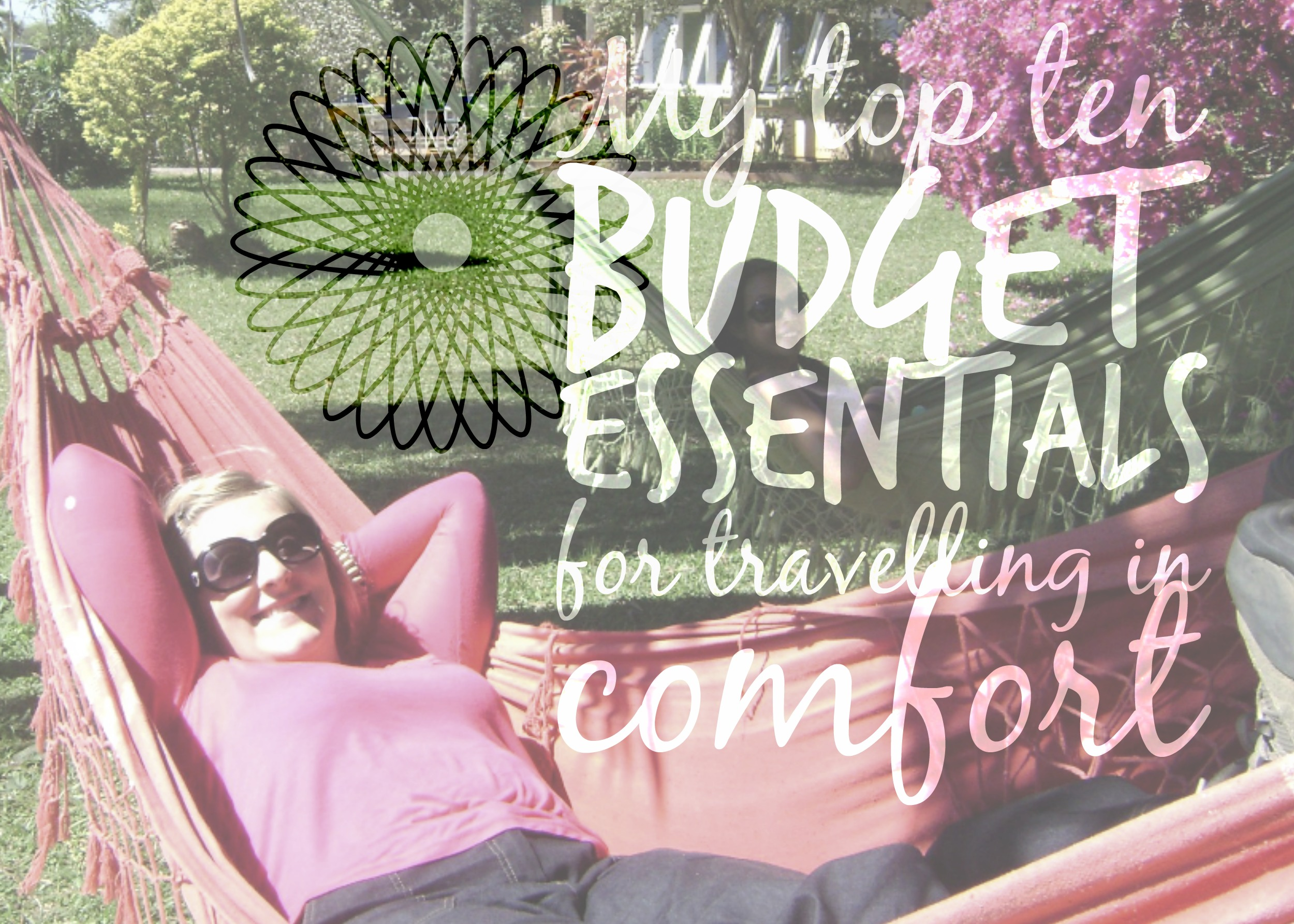 My top 10 budget essentials for travelling in comfort