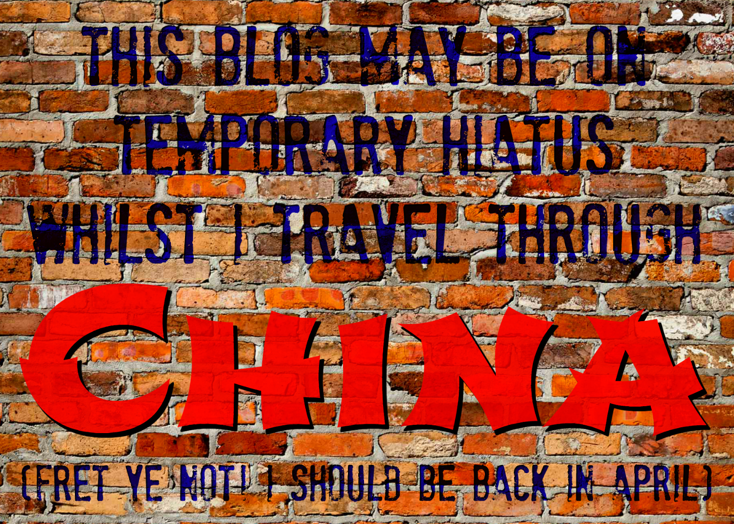 And now for a likely 3-week post hiatus as I head off to China
